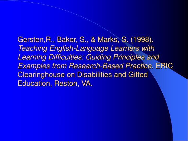 Gersten,R., Baker, S., & Marks, S. (1998).