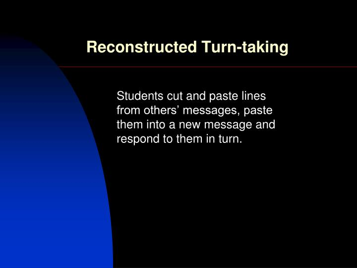 Reconstructed Turn-taking