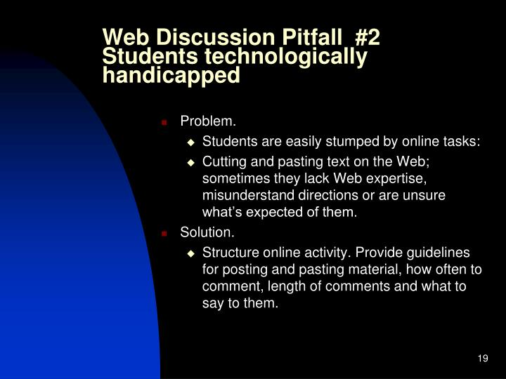 Web Discussion Pitfall  #2 Students technologically handicapped