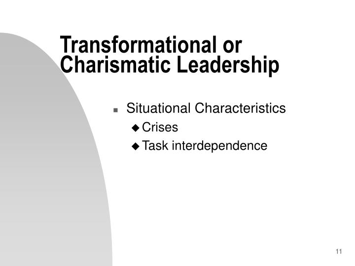 Transformational or Charismatic Leadership
