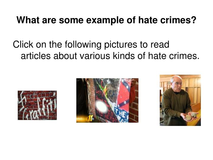 What are some example of hate crimes?