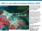 dmc in use after hurricane katrina 2005