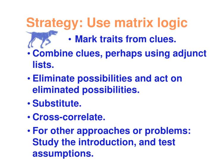 Strategy: Use matrix logic