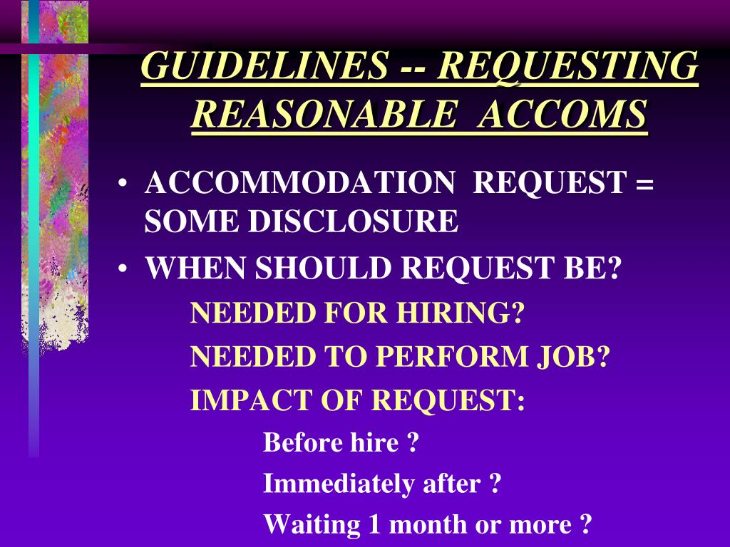 GUIDELINES -- REQUESTING REASONABLE  ACCOMS