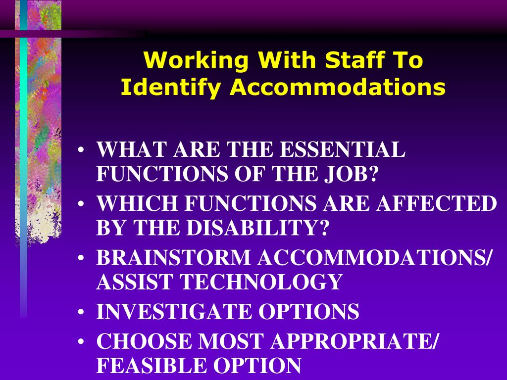 Working With Staff To                   Identify Accommodations