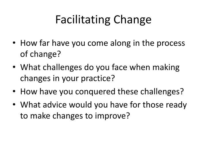 Facilitating Change