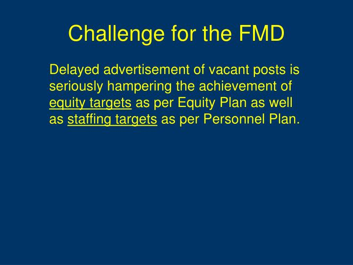 Challenge for the FMD