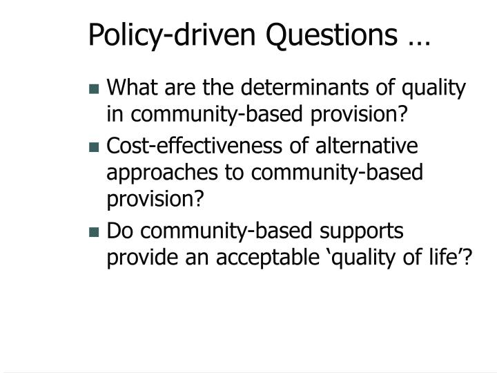 Policy-driven Questions …
