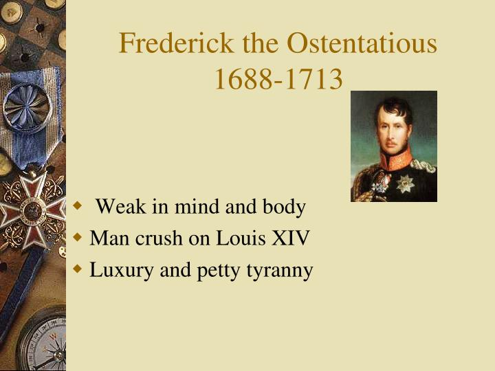 Frederick the Ostentatious