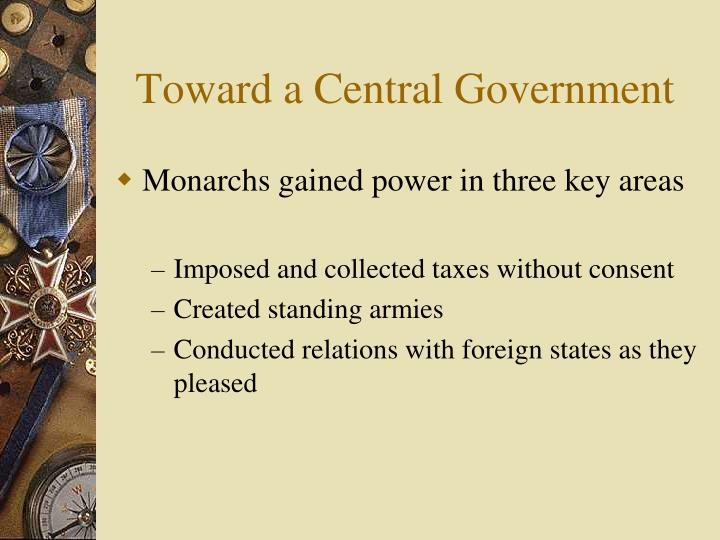 Toward a Central Government