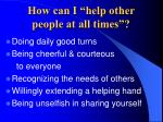 how can i help other people at all times