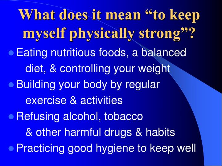 "What does it mean ""to keep myself physically strong""?"