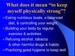 what does it mean to keep myself physically strong