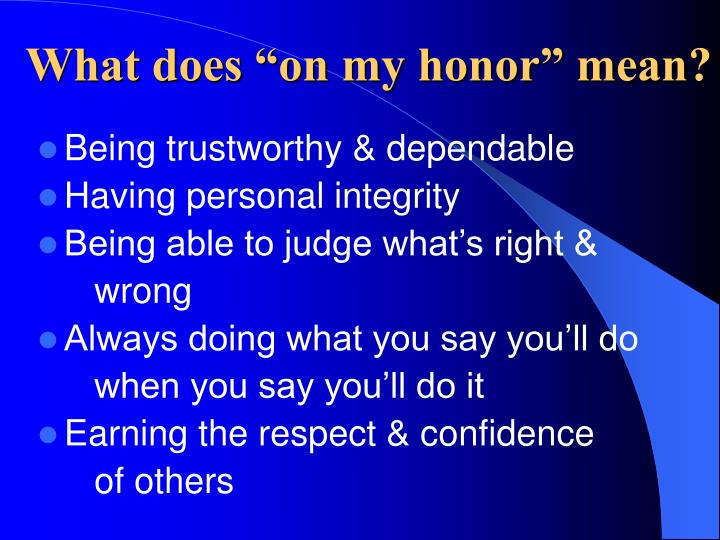 "What does ""on my honor"" mean?"