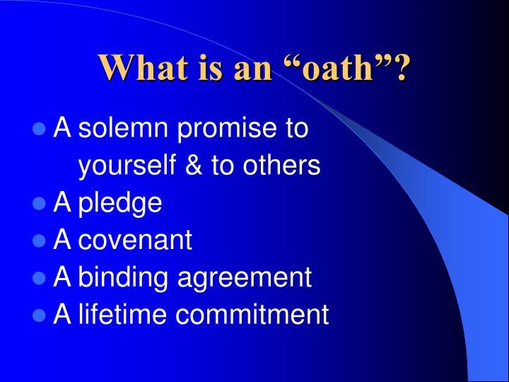 "What is an ""oath""?"