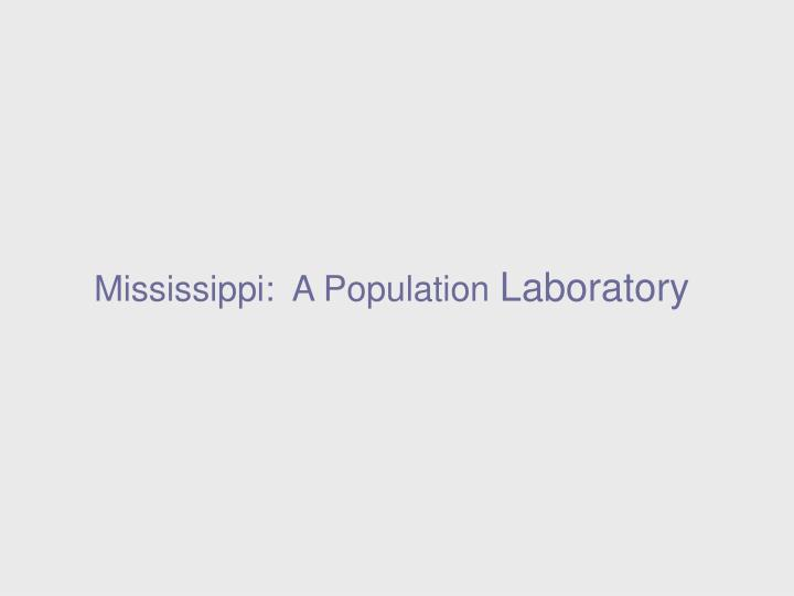 Mississippi:  A Population
