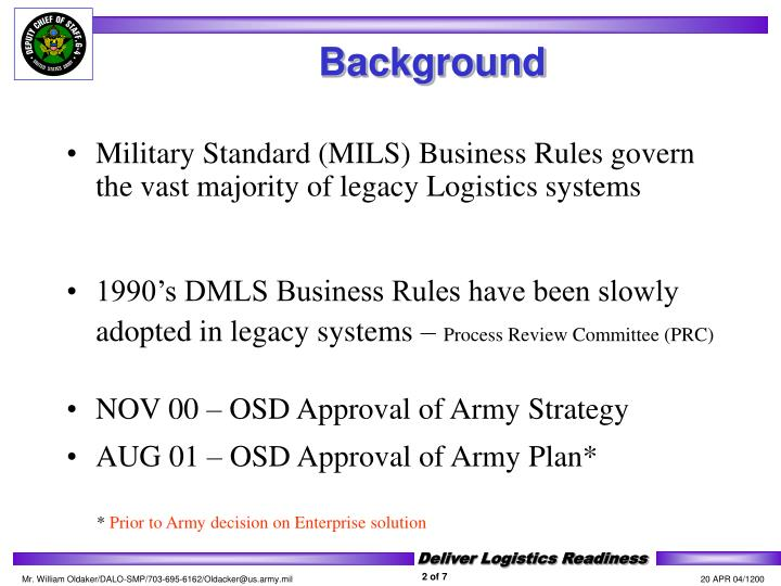 Military Standard (MILS) Business Rules govern the vast majority of legacy Logistics systems