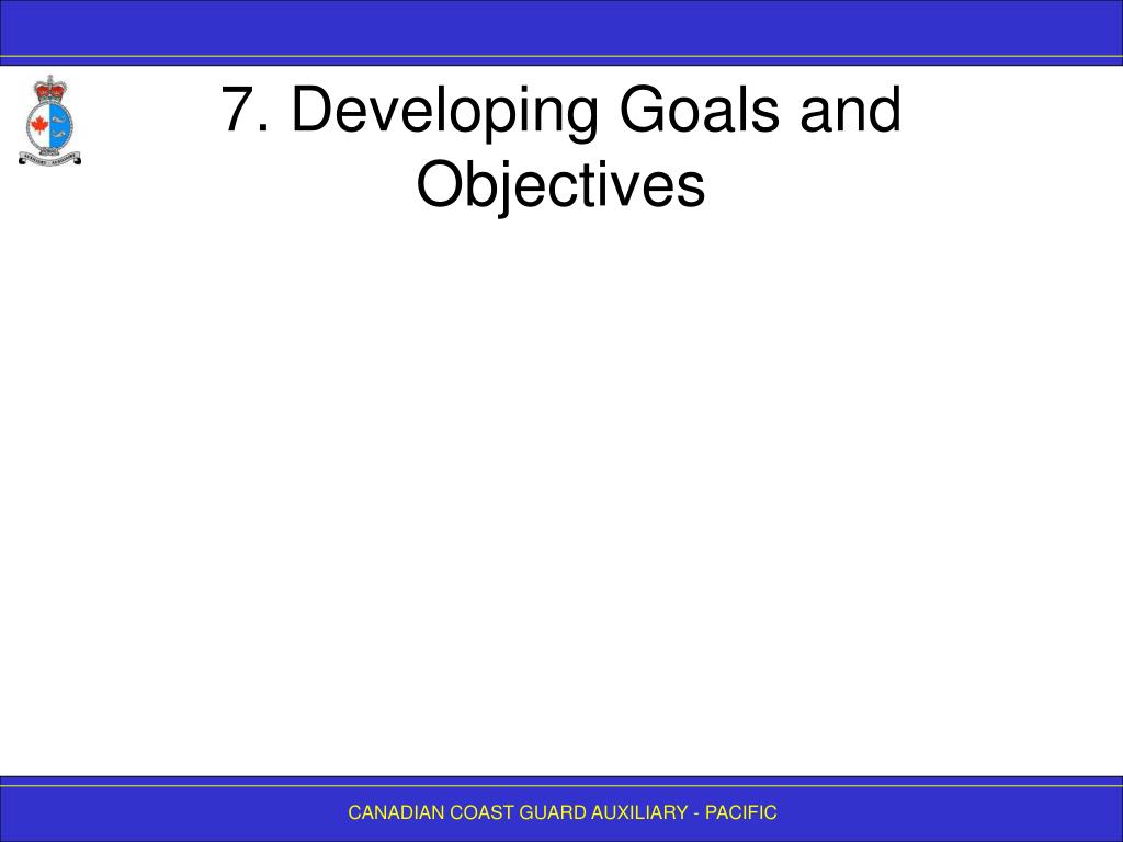 7. Developing Goals and Objectives