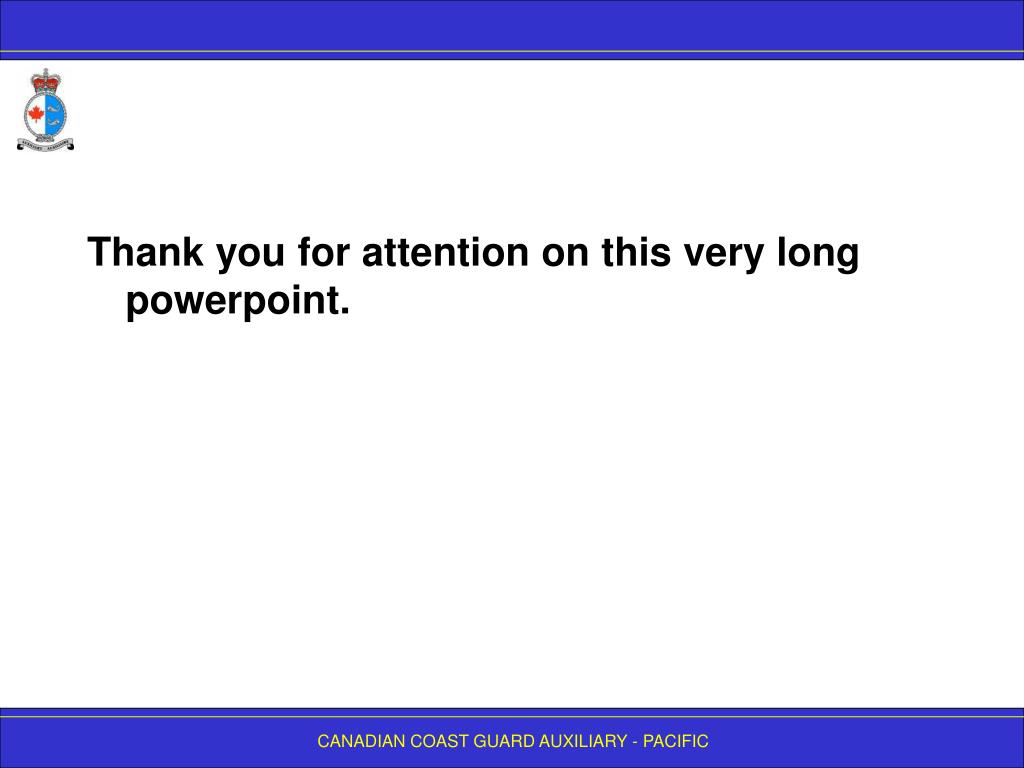 Thank you for attention on this very long powerpoint.