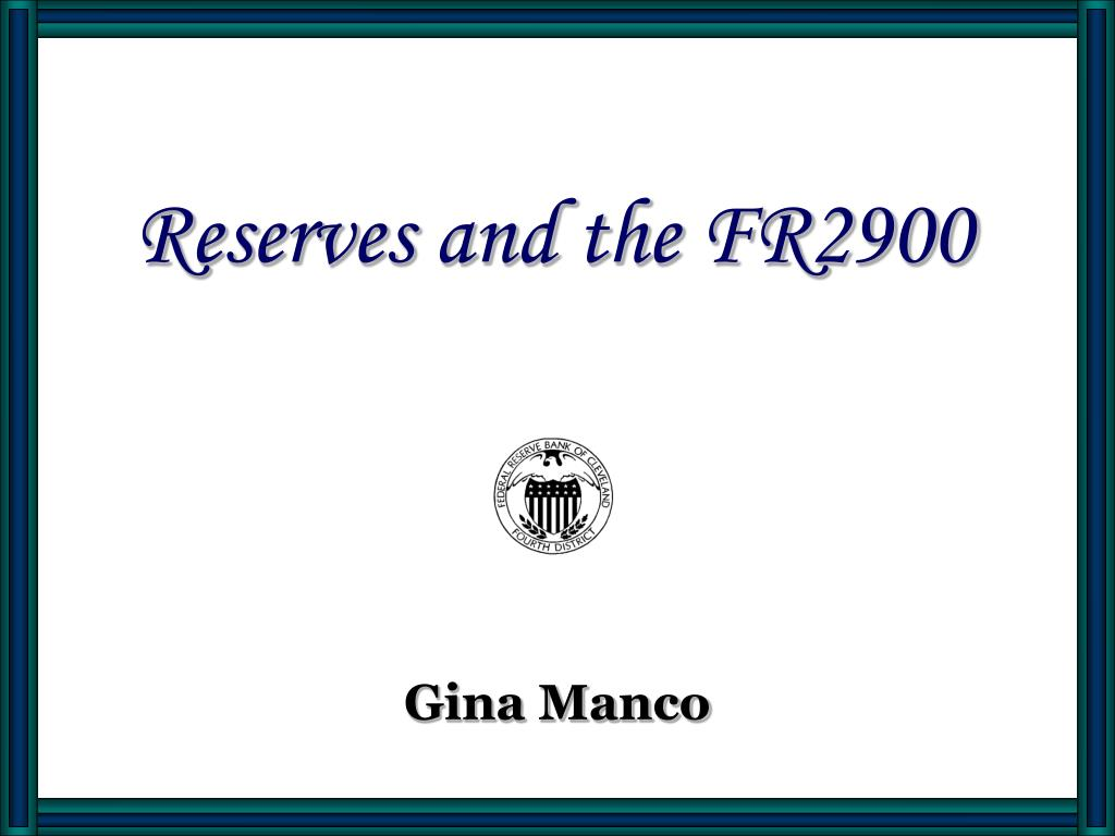 Reserves and the FR2900