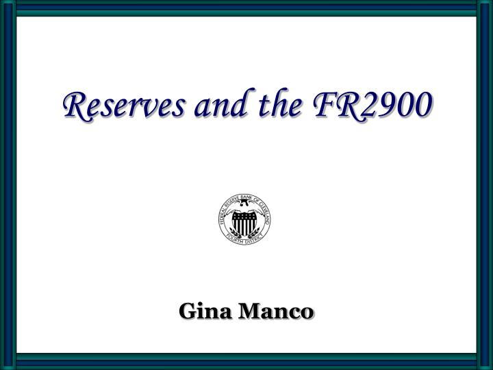 Reserves and the fr2900 l.jpg