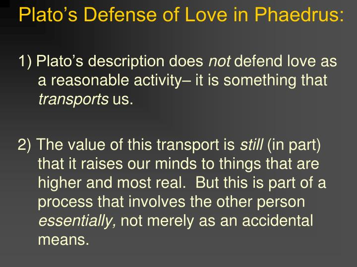 the speech of love by phaedrus in platos symposium Symposium speech: love is not a unitary thing symposium is the six speeches by phaedrus to socrates documents similar to plato and symposium summary.