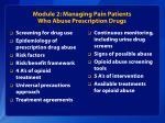 module 2 managing pain patients who abuse prescription drugs1