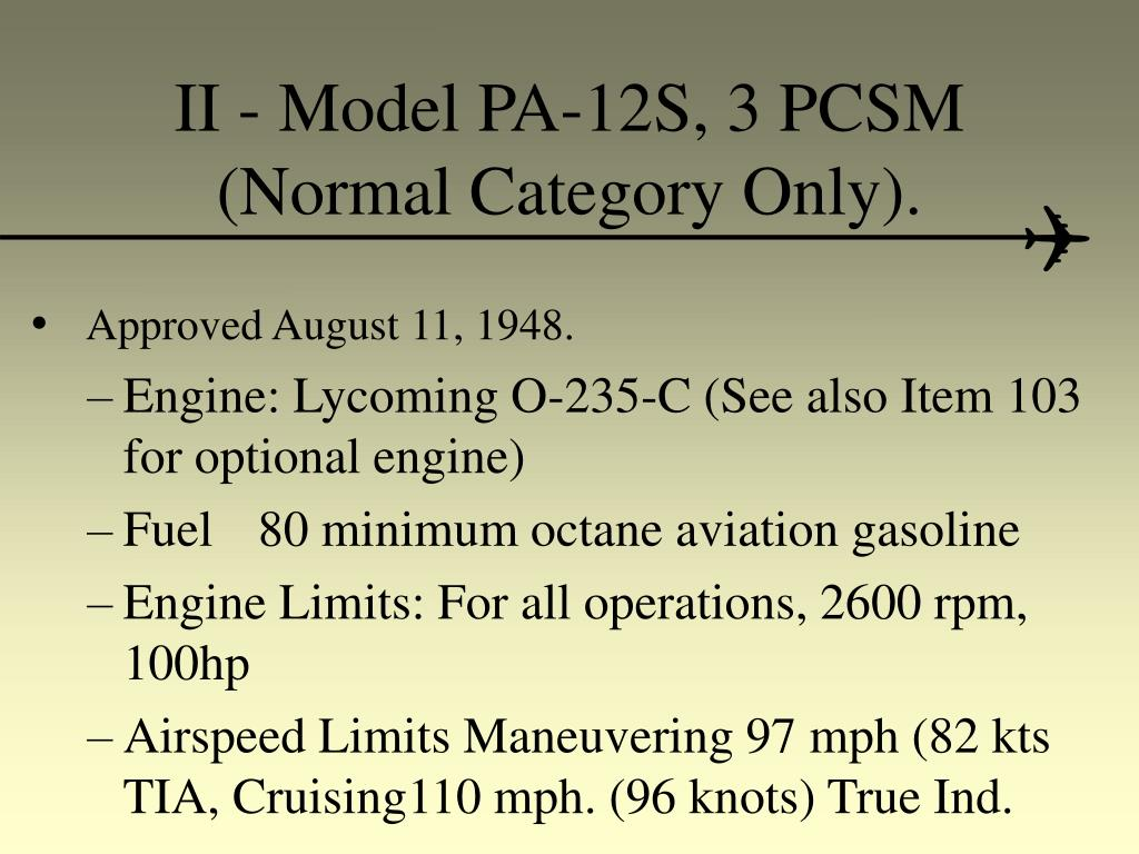 II - Model PA-12S, 3 PCSM (Normal Category Only).