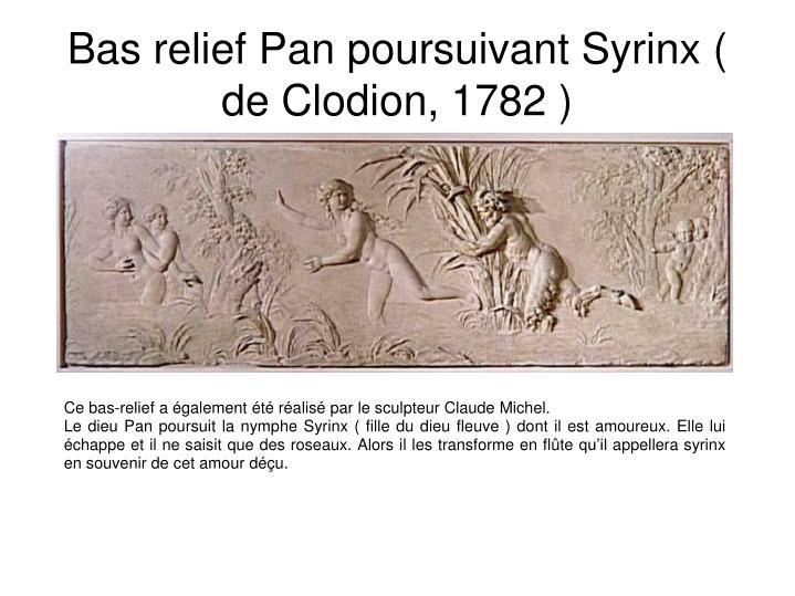 Bas relief Pan poursuivant Syrinx ( de Clodion, 1782 )