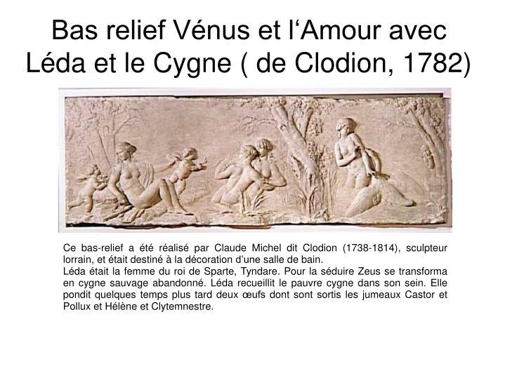 Bas relief Vénus et l'Amour avec Léda et le Cygne ( de Clodion, 1782)