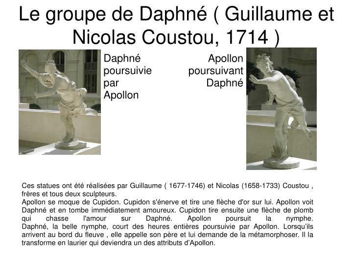 Le groupe de Daphné ( Guillaume et Nicolas Coustou, 1714 )
