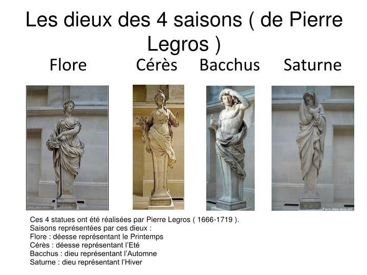 Les dieux des 4 saisons ( de Pierre Legros )