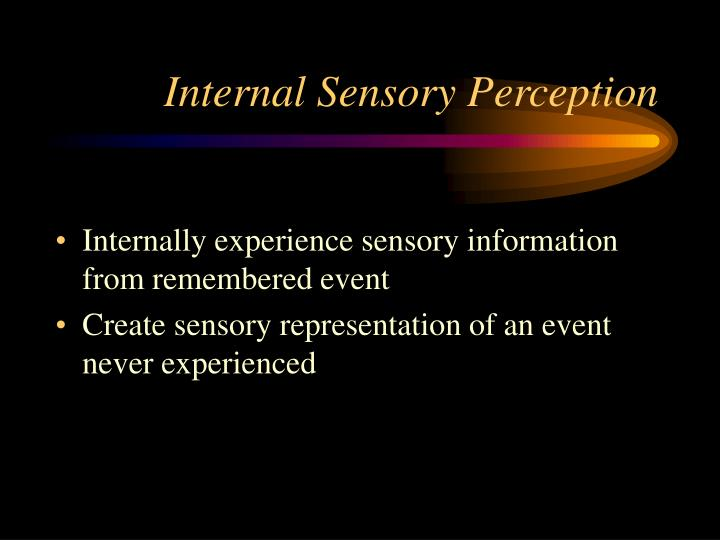 Internal Sensory Perception