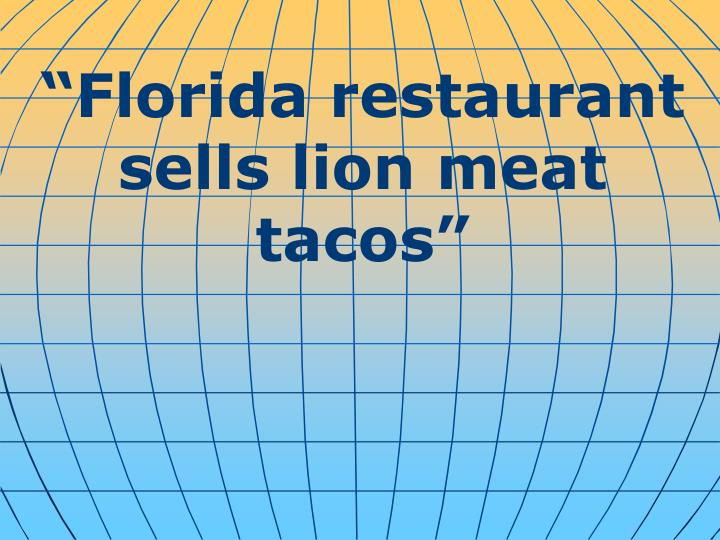 """Florida restaurant sells lion meat tacos"""