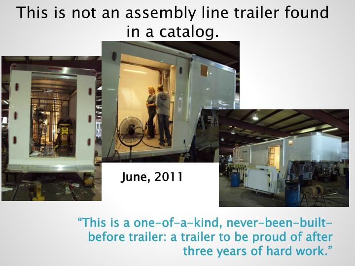 This is not an assembly line trailer found in a catalog.