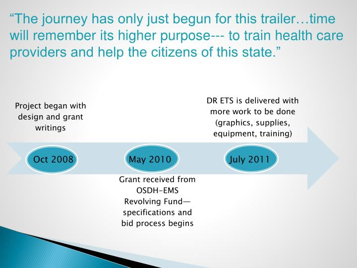"""""""The journey has only just begun for this trailer…time will remember its higher purpose--- to train health care providers and help the citizens of this state."""""""
