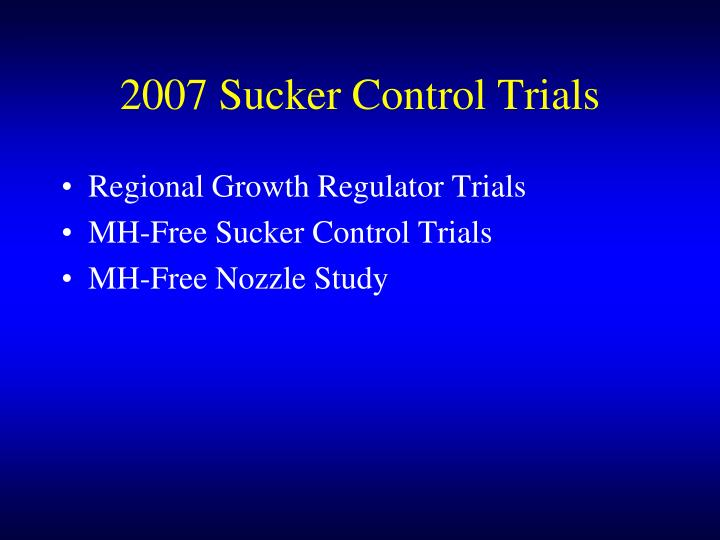 2007 sucker control trials