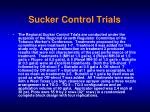 sucker control trials