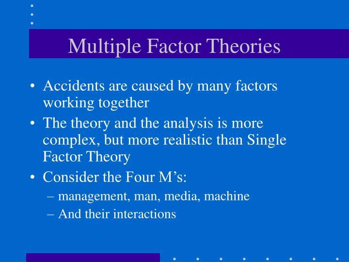 Multiple Factor Theories