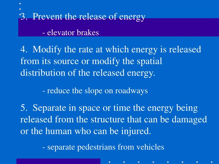 3.  Prevent the release of energy