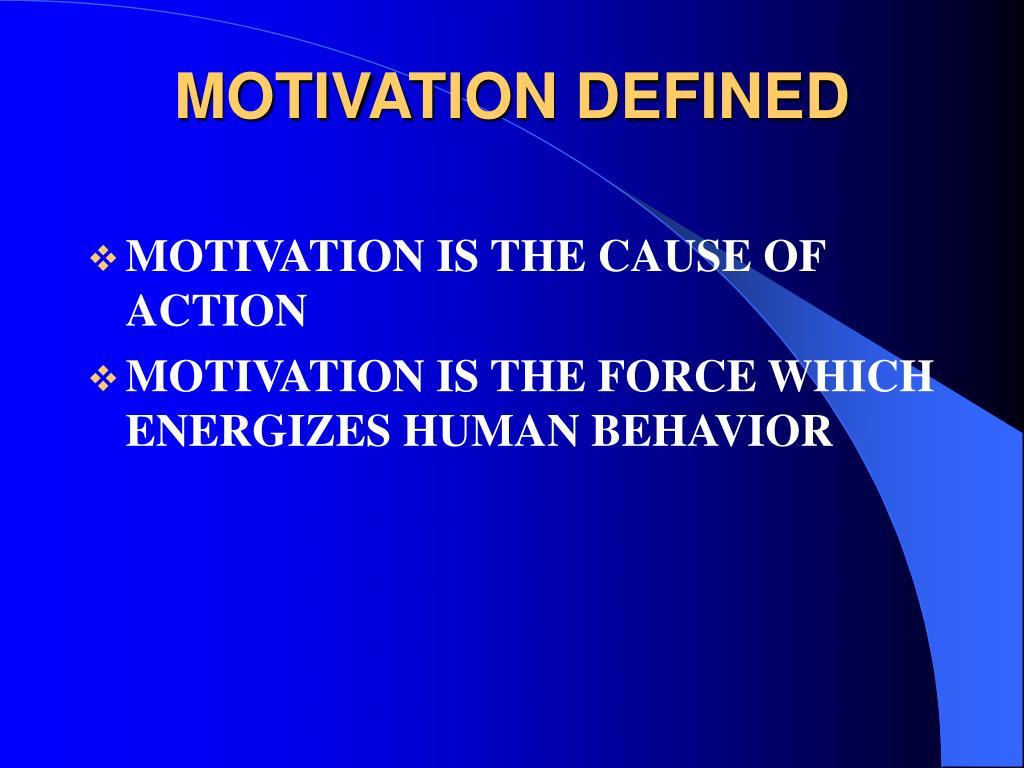 MOTIVATION DEFINED