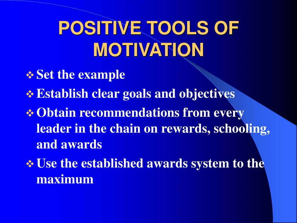 POSITIVE TOOLS OF MOTIVATION
