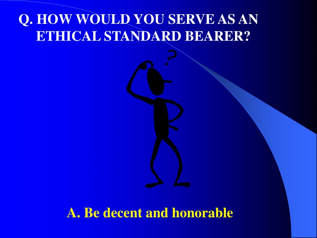 Q. HOW WOULD YOU SERVE AS AN