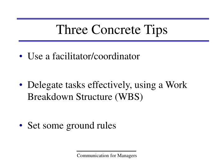 Three Concrete Tips