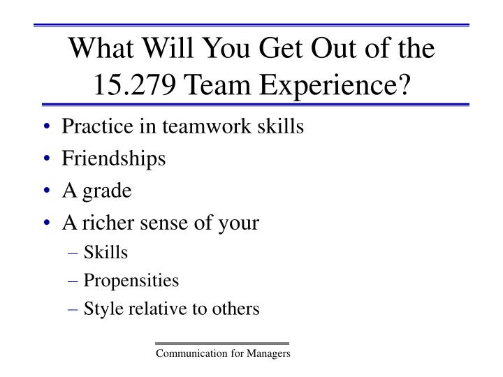 What Will You Get Out of the 15.279 Team Experience?
