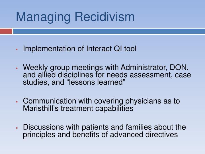 Managing Recidivism