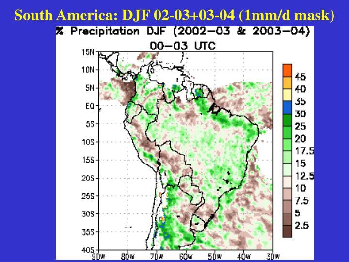 South America: DJF 02-03+03-04 (1mm/d mask)