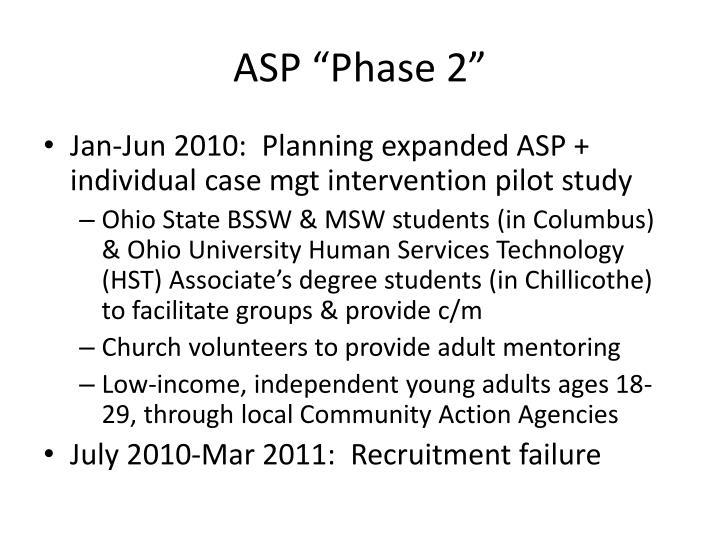 """ASP """"Phase 2"""""""