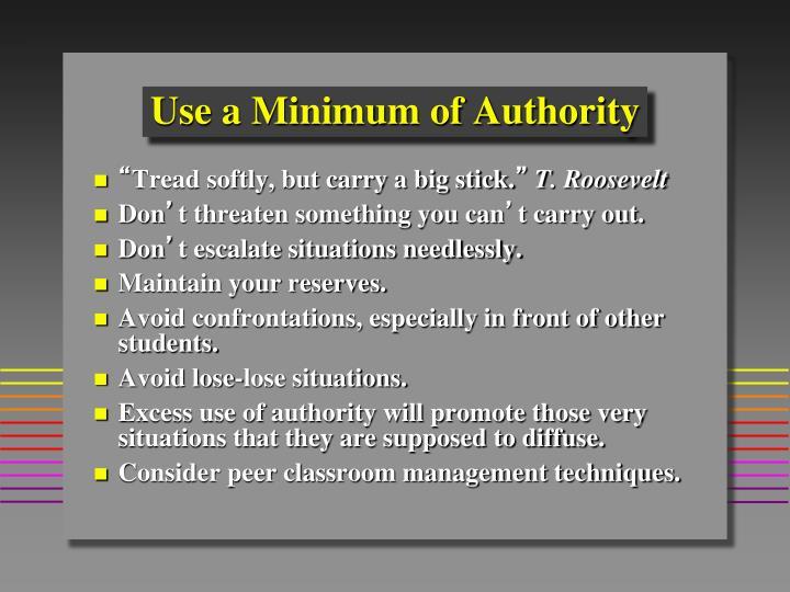 Use a Minimum of Authority
