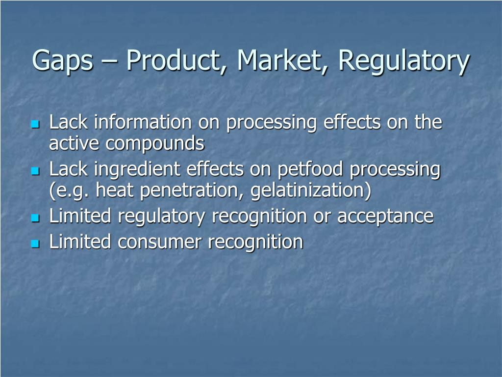 Gaps – Product, Market, Regulatory